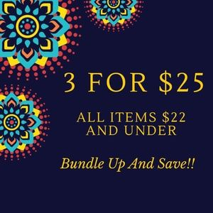 Other - Items $22 and under are 3 for $25. Bundle to Save!